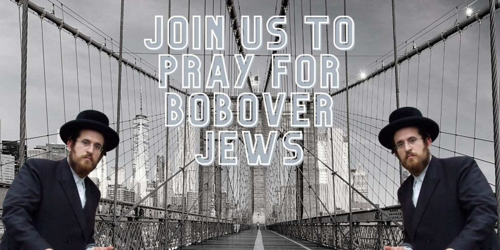 Global Gates Join Us to Pray for Bobover Jews